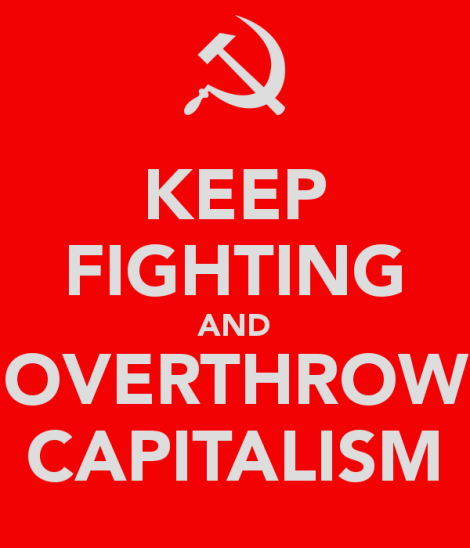 keep-fighting-and-overthrow-capitalism